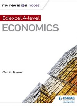 My Revision Notes: Edexcel A Level Economics - Quintin Brewer