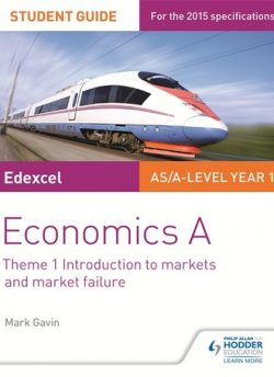 Edexcel Economics A Student Guide: Theme 1 Introduction to markets and market failure - Mark Gavin
