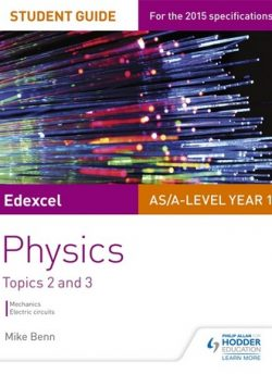 Edexcel AS/A Level Physics Student Guide: Topics 2 and 3 - Mike Benn