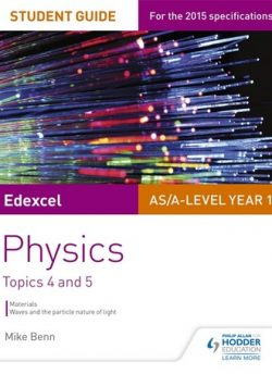 Edexcel AS/A Level Physics Student Guide: Topics 4 and 5 - Mike Benn