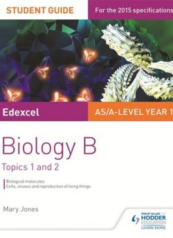 Edexcel AS/A Level Year 1 Biology B Student Guide: Topics 1 and 2 - Mary Jones