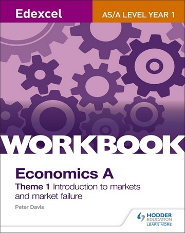 Edexcel A-Level/AS Economics A Theme 1 Workbook: Introduction to markets and market failure - Peter Davis