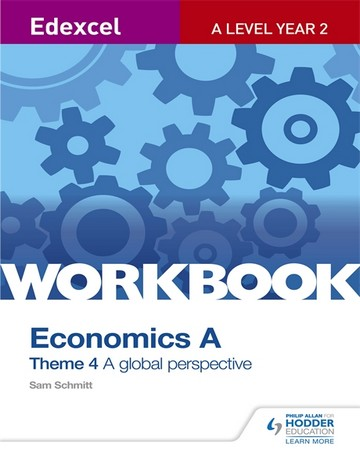 Edexcel A Level Economics Theme 4 Workbook: A global perspective - Sam Schmitt