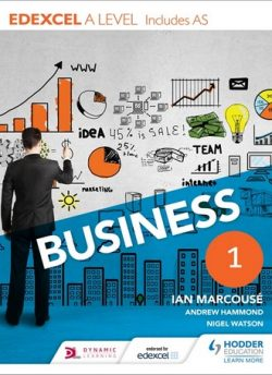 Edexcel Business A Level Year 1: Including AS - Ian Marcouse