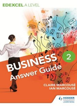 Edexcel Business A Level Year 2: Answer Guide - Ian Marcouse