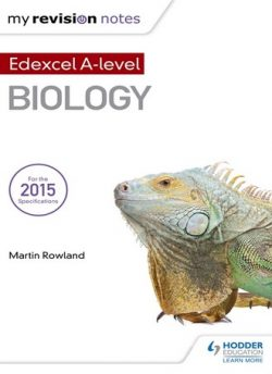 My Revision Notes: Edexcel A Level Biology B - Martin Rowland