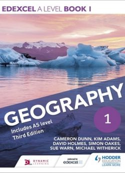Edexcel A level Geography Book 1 Third Edition - Cameron Dunn