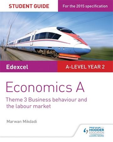 Edexcel Economics A Student Guide: Theme 3 Business behaviour and the labour market - Marwan Mikdadi