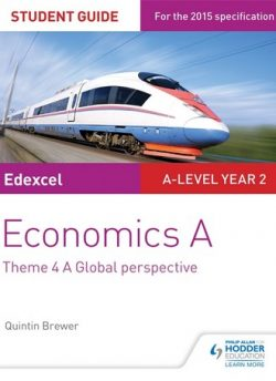 Edexcel Economics A Student Guide: Theme 4 A global perspective - Quintin Brewer