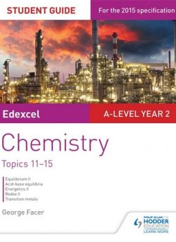 Edexcel A-level Year 2 Chemistry Student Guide: Topics 11-15 - George Facer