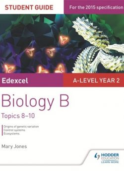 Edexcel A-level Year 2 Biology B Student Guide: Topics 8-10 - Mary Jones