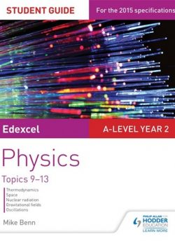 Edexcel A Level Year 2 Physics Student Guide: Topics 9-13 - Mike Benn