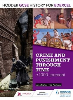 Hodder GCSE History for Edexcel: Crime and punishment through time