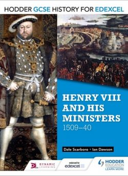Hodder GCSE History for Edexcel: Henry VIII and his ministers
