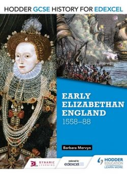 Hodder GCSE History for Edexcel: Early Elizabethan England