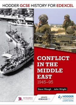 Hodder GCSE History for Edexcel: Conflict in the Middle East