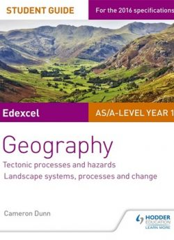 Edexcel AS/A-level Geography Student Guide 1: Tectonic Processes and Hazards; Landscape systems