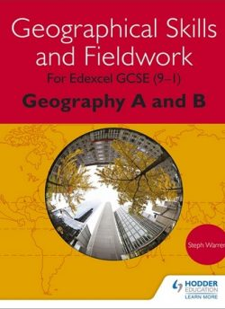 Geographical Skills and Fieldwork for Edexcel GCSE (9-1) Geography A and B - Steph Warren