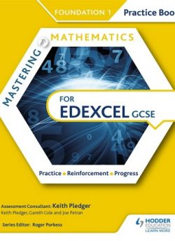 Mastering Mathematics Edexcel GCSE Practice Book: Foundation 1 - Keith Pledger