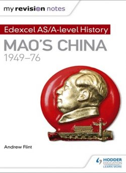 My Revision Notes: Edexcel AS/A-level History: Mao's China