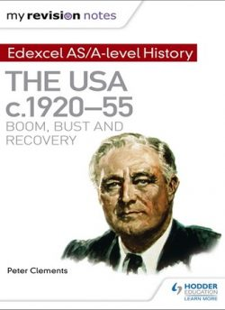 My Revision Notes: Edexcel AS/A-level History: The USA