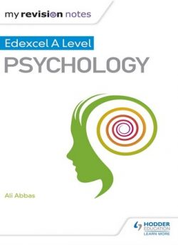 My Revision Notes: Edexcel A level Psychology - Ali Abbas