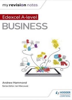 My Revision Notes: Edexcel A-level Business - Andrew Hammond