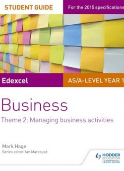 Edexcel AS/A-level Year 1 Business Student Guide: Theme 2: Managing business activities - Mark Hage
