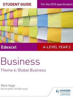 Edexcel A-level Business Student Guide: Theme 4: Global Business - Mark Hage