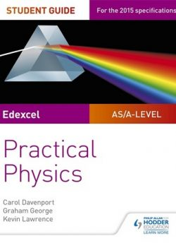 Edexcel A-level Physics Student Guide: Practical Physics - Carol Davenport