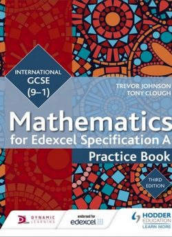 Edexcel International GCSE (9-1) Mathematics Practice Book Third Edition - Trevor Johnson