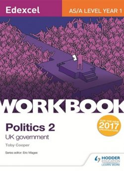Edexcel AS/A-level Politics Workbook 2: UK Government - Toby Cooper