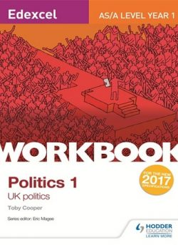 Edexcel AS/A-level Politics Workbook 1: UK Politics - Toby Cooper