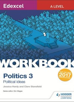 Edexcel A-level Politics Workbook 3: Political Ideas - Jessica Hardy