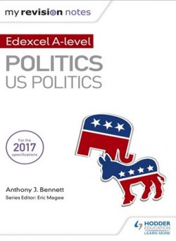 My Revision Notes:  Edexcel AS/A-level Politics: US Politics - Anthony J Bennett