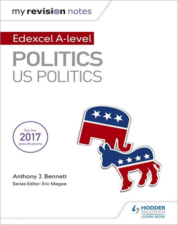 My Revision Notes:  Edexcel AS/A-level Politics: US Politics - Anthony J Bennett