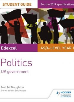 Edexcel AS/A-level Politics Student Guide 2: UK Government - Neil McNaughton