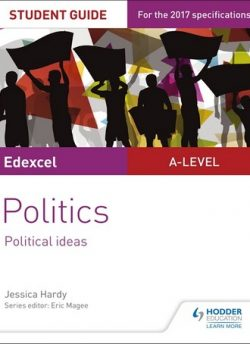 Edexcel A-level Politics Student Guide 3: Political Ideas - Jessica Hardy