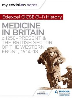 My Revision Notes: Edexcel GCSE (9-1) History: Medicine in Britain