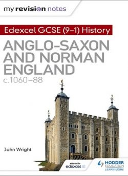 My Revision Notes: Edexcel GCSE  (9-1) History: Anglo-Saxon and Norman England