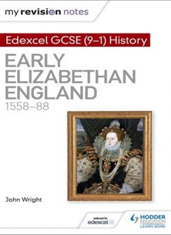 My Revision Notes: Edexcel GCSE (9-1) History: Early Elizabethan England