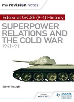 My Revision Notes: Edexcel GCSE (9-1) History: Superpower relations and the Cold War