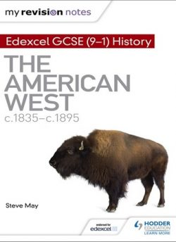 My Revision Notes: Edexcel GCSE (9-1) History: The American West