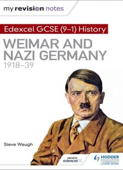 My Revision Notes: Edexcel GCSE (9-1) History: Weimar and Nazi Germany