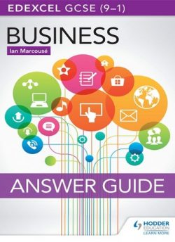 Edexcel GCSE (9-1) Business Answer Guide - Ian Marcouse