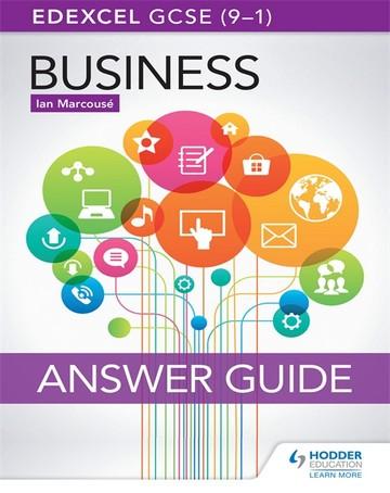 Edexcel GCSE (9-1) Business Answer Guide - Ian Marcouse