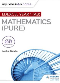 My Revision Notes: Edexcel Year 1 (AS) Maths (Pure) - Sophie Goldie