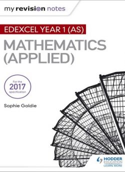 My Revision Notes: Edexcel Year 1 (AS) Maths (Applied) - Stella Dudzic