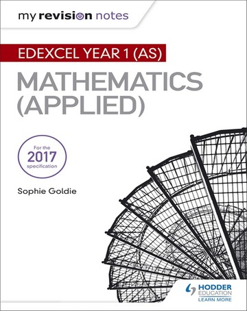 My Revision Notes: Edexcel Year 1 (AS) Maths (Applied)