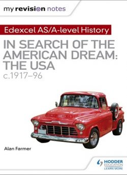 My Revision Notes: Edexcel AS/A-level History: In search of the American Dream: the USA